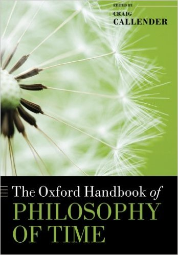 The Oxford Handbook of PHILOSOPHY OF TIMEThe Oxford Handbook of PHILOSOPHY OF TIMEThe Oxford Handbook of PHILOSOPHY OF TIME